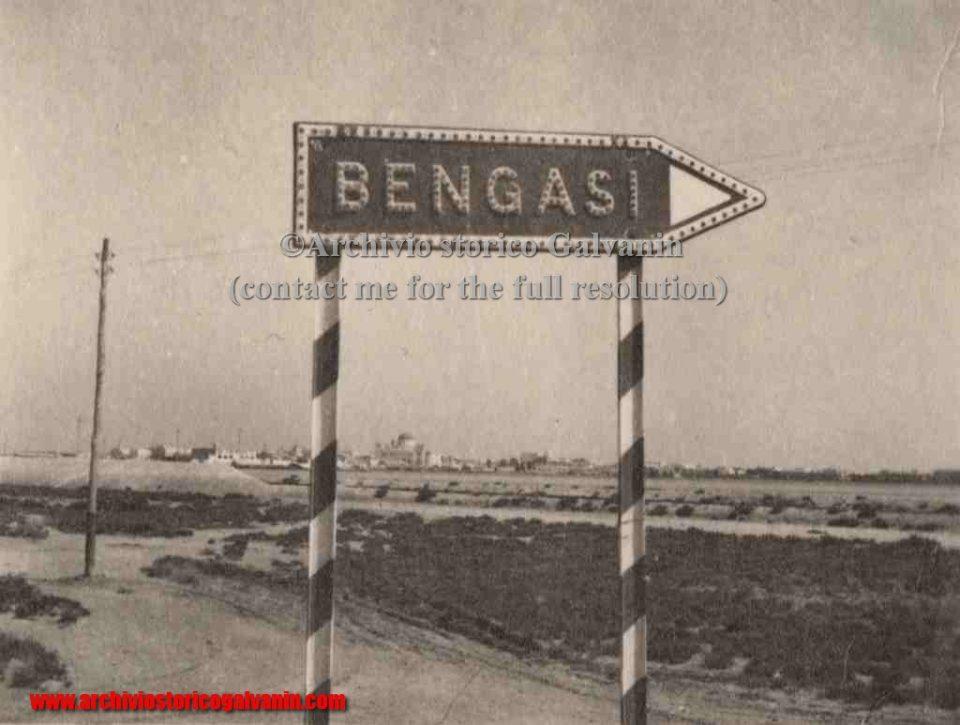 Bengasi 1940, Bengasi 1941, Bengasi 1942, Erwin Rommel, Signal Bengasi, Bengasi afrika korps, cartello stradale antico, Libia italiana, Tripoli italiana